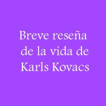 Breve reseña de la vida de Karl Kovacs