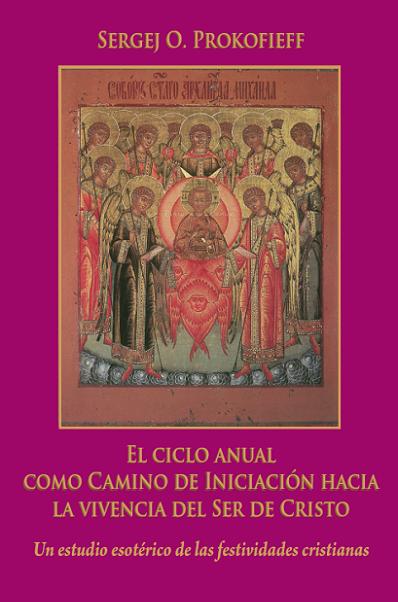 El ciclo anual como camino de Iniciación hacia la vivencia del Ser de Cristo – Tomo II