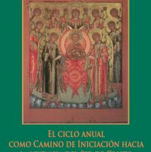 El ciclo anual como camino de Iniciación hacia la vivencia del Ser de Cristo – Tomo III