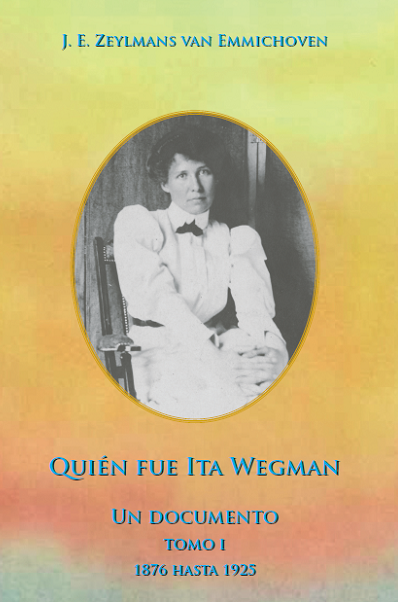 Quién fue Ita Wegman – Tomo I
