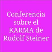 Conferencia sobre el KARMA de Rudolf Steiner