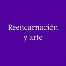 Reencarnación y Arte