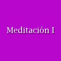 Meditación I